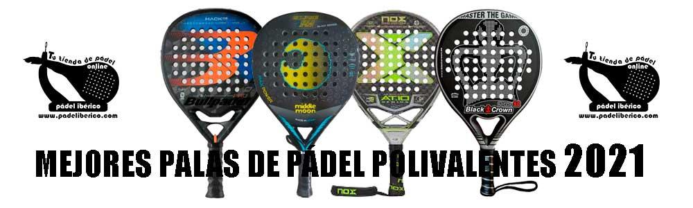 MEJORES-PALAS-DE-PADEL-POLIVALENTES-2021